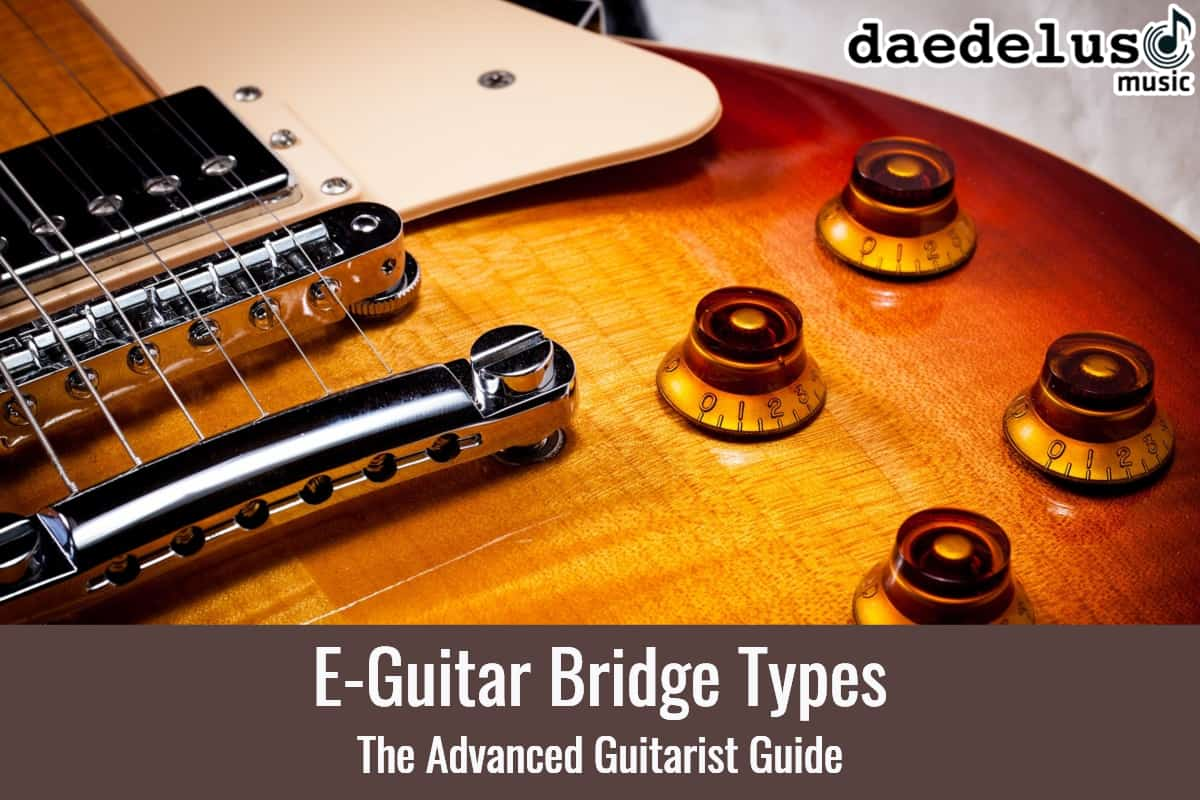 8 Essential Electric Guitar Bridge Types The Advanced Guitarist Guide